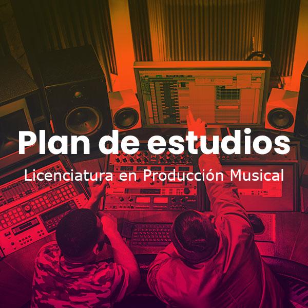 plan de estudios carrera producción musical México